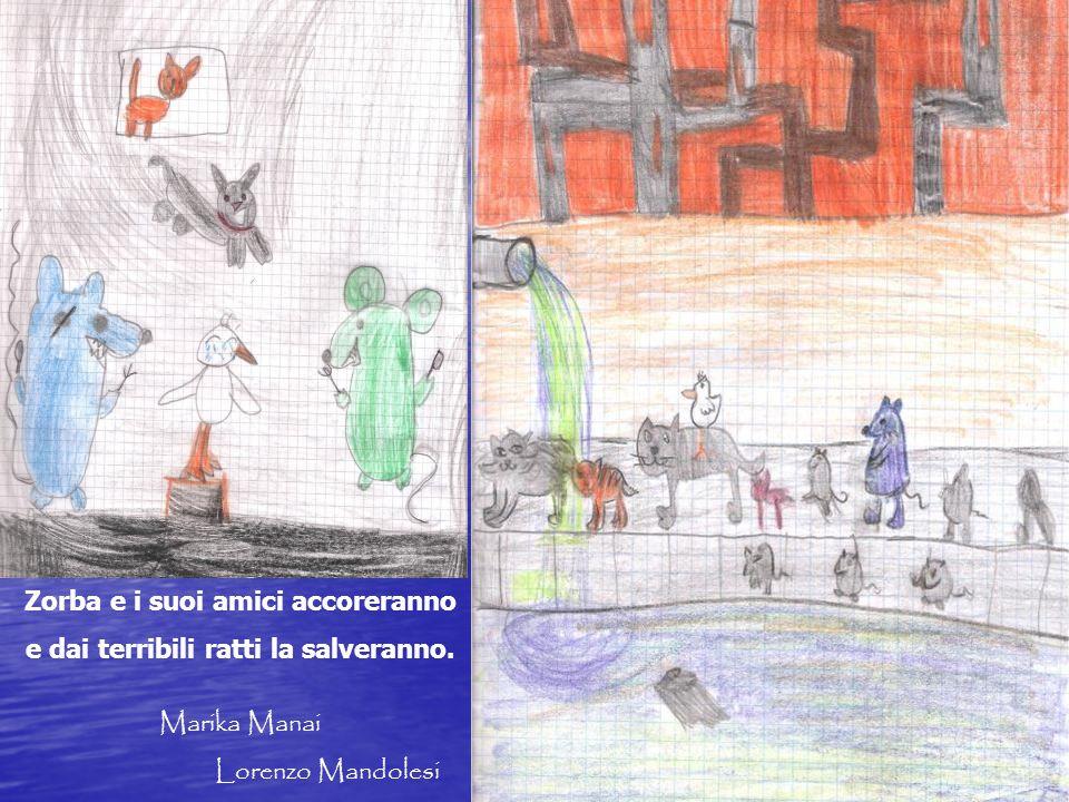 Zorba e i suoi amici accoreranno e dai terribili ratti la salveranno. Marika Manai Lorenzo Mandolesi