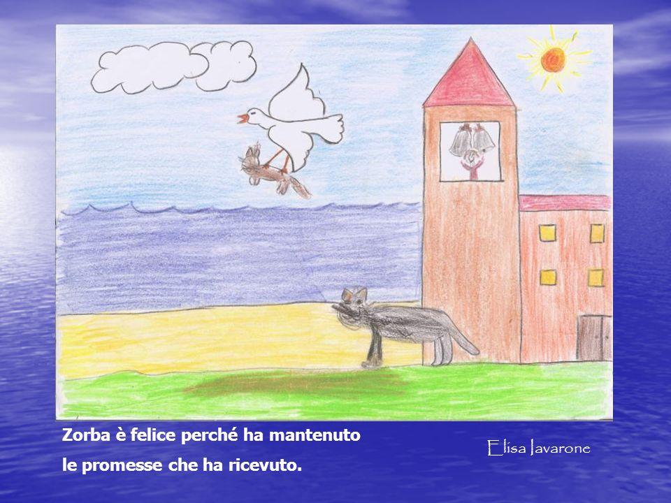 Zorba è felice perché ha mantenuto le promesse che ha ricevuto. Elisa Iavarone