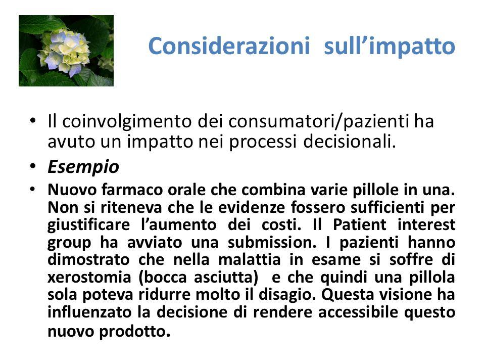 Considerazioni sullimpatto Il coinvolgimento dei consumatori/pazienti ha avuto un impatto nei processi decisionali.