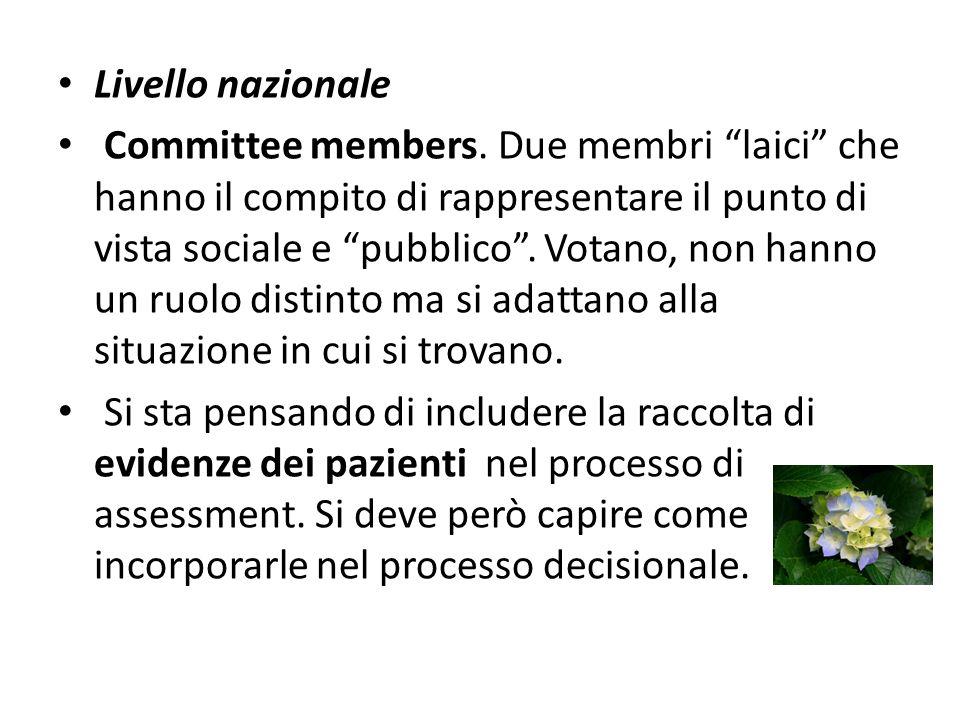 Livello nazionale Committee members. Due membri laici che hanno il compito di rappresentare il punto di vista sociale e pubblico. Votano, non hanno un