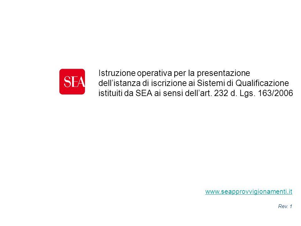 Istruzione operativa per la presentazione dellistanza di iscrizione ai Sistemi di Qualificazione istituiti da SEA ai sensi dellart. 232 d. Lgs. 163/20