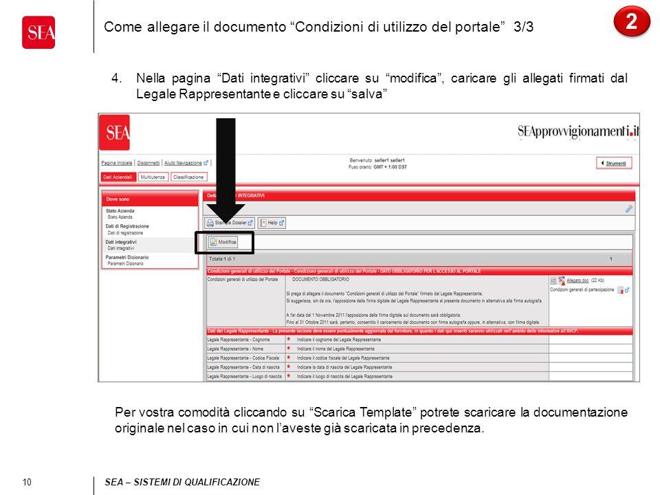 10 SEA – SISTEMI DI QUALIFICAZIONE Come allegare il documento Condizioni di utilizzo del portale 3/3 2 2 4.Nella pagina Dati integrativi cliccare su m
