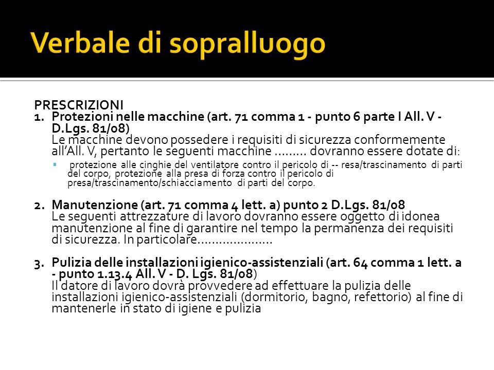 PRESCRIZIONI 1.Protezioni nelle macchine (art. 71 comma 1 - punto 6 parte I All. V - D.Lgs. 81/08) Le macchine devono possedere i requisiti di sicurez