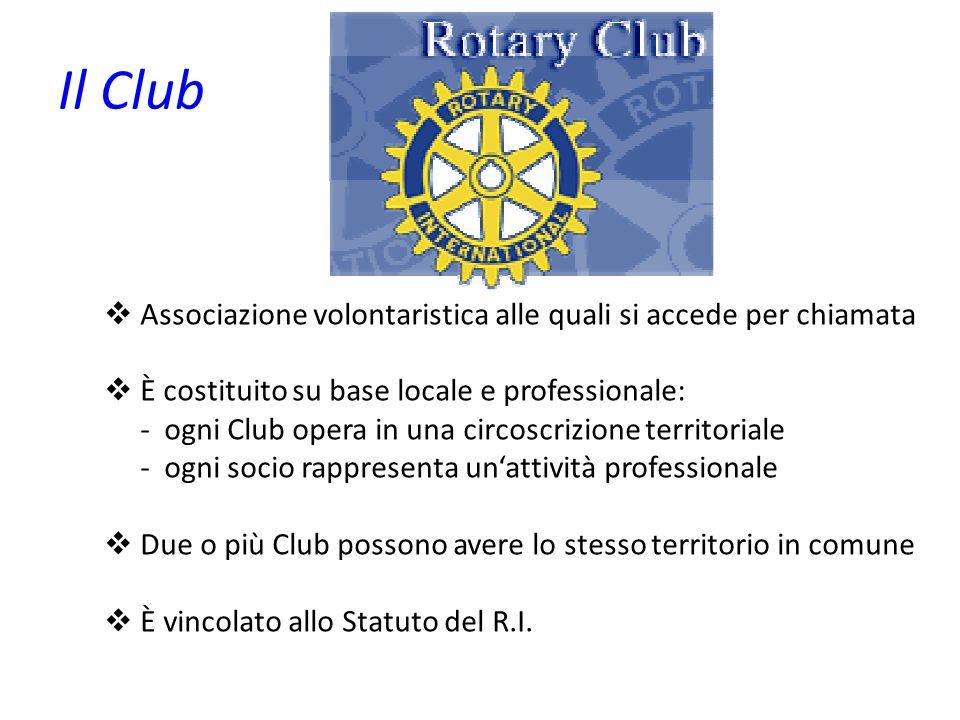 Il Club Associazione volontaristica alle quali si accede per chiamata È costituito su base locale e professionale: - ogni Club opera in una circoscriz
