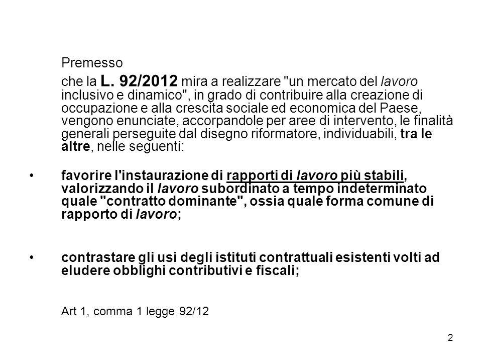 2 Premesso che la L. 92/2012 mira a realizzare