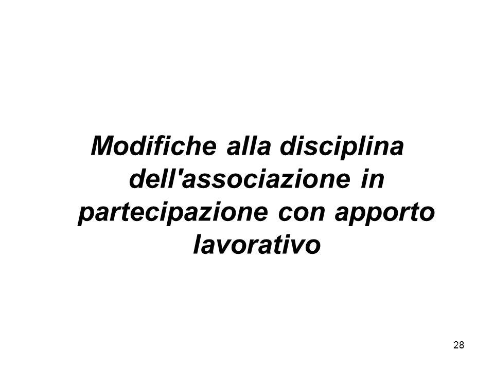 28 Modifiche alla disciplina dell associazione in partecipazione con apporto lavorativo