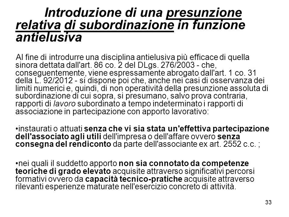 33 Introduzione di una presunzione relativa di subordinazione in funzione antielusiva Al fine di introdurre una disciplina antielusiva più efficace di quella sinora dettata dall art.