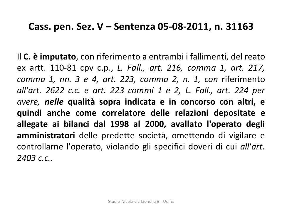 Cass.pen. Sez. V – Sentenza 05-08-2011, n. 31163 Il C.