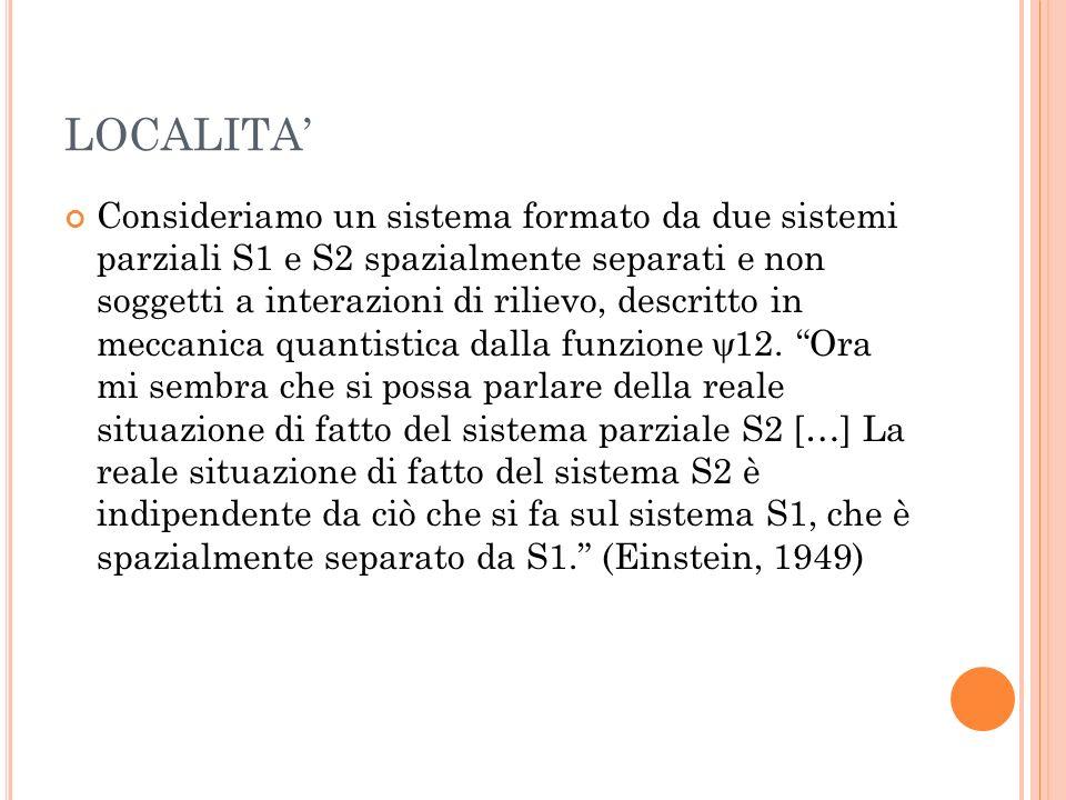 LOCALITA Consideriamo un sistema formato da due sistemi parziali S1 e S2 spazialmente separati e non soggetti a interazioni di rilievo, descritto in m