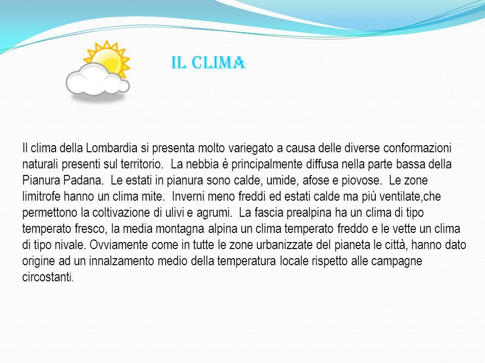 Il clima della Lombardia si presenta molto variegato a causa delle diverse conformazioni naturali presenti sul territorio. La nebbia è principalmente