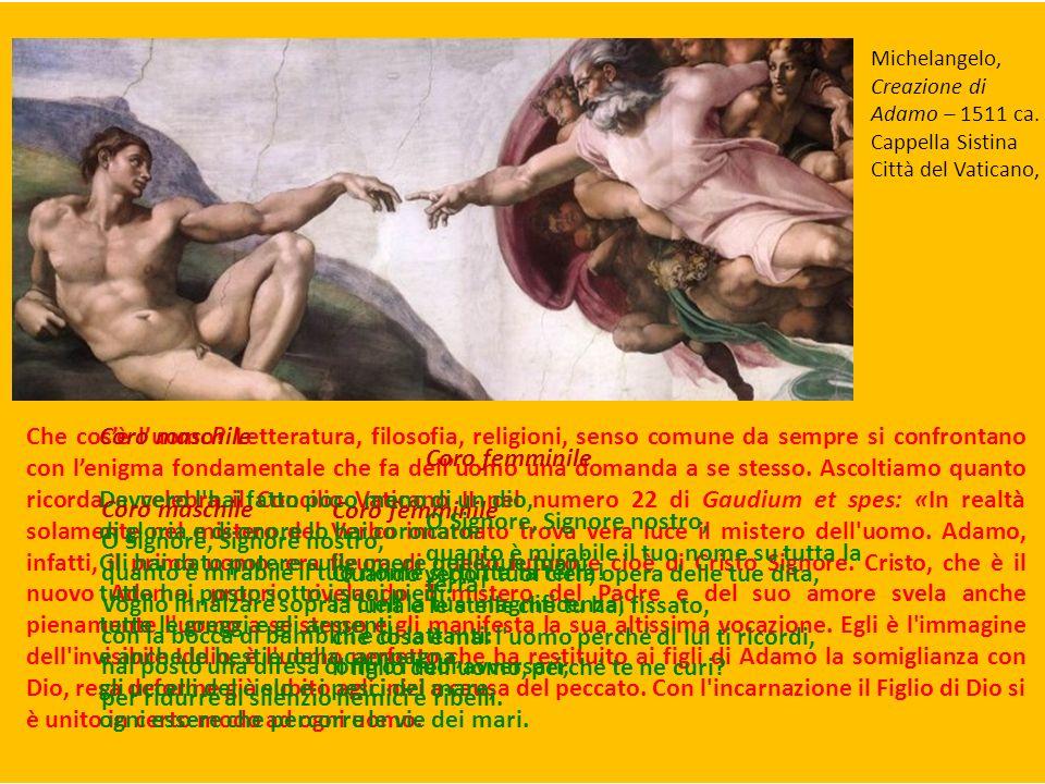 Michelangelo, Creazione di Adamo – 1511 ca. Cappella Sistina Città del Vaticano, Che cosè luomo.