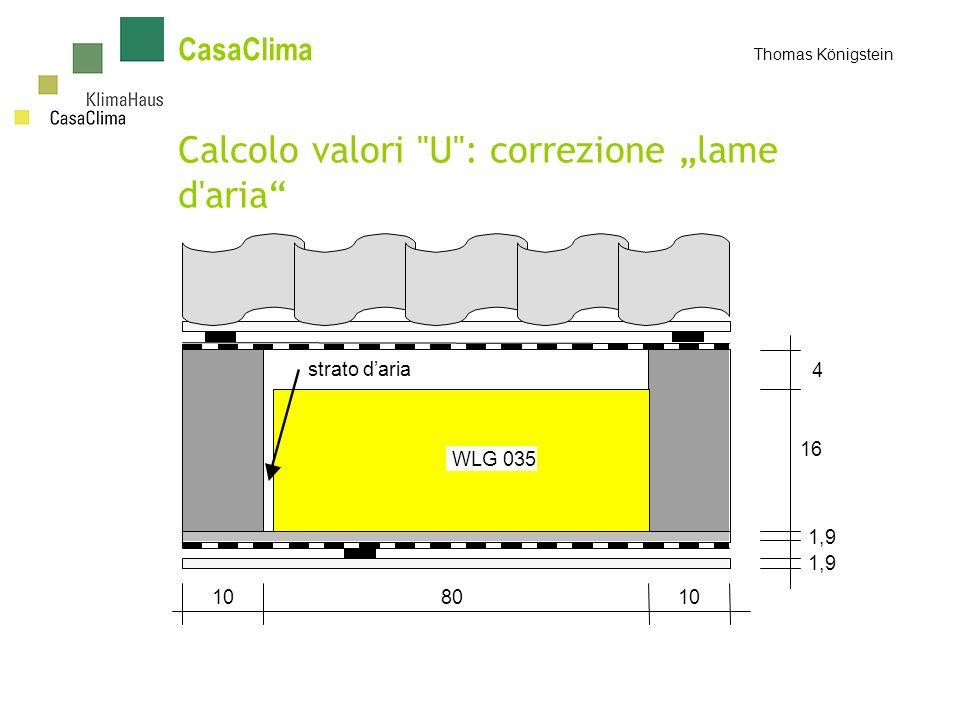 CasaClima Thomas Königstein Calcolo valori U : correzione lame d aria 80 4 16 1,9 10 WLG 035 strato daria