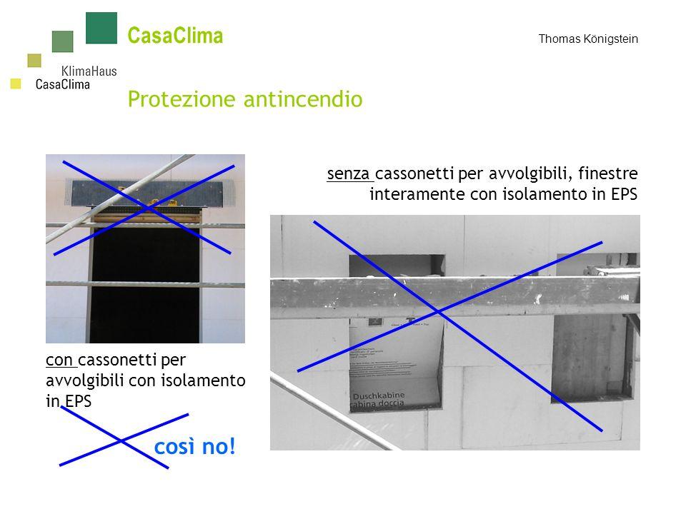Protezione antincendio con cassonetti per avvolgibili con isolamento in EPS senza cassonetti per avvolgibili, finestre interamente con isolamento in EPS così no.