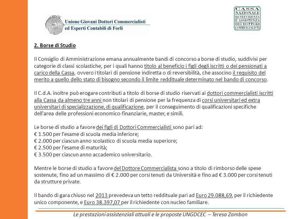 2. Borse di Studio Il Consiglio di Amministrazione emana annualmente bandi di concorso a borse di studio, suddivisi per categorie di classi scolastich