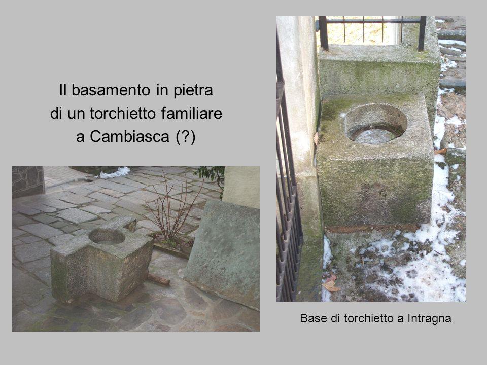 Il basamento in pietra di un torchietto familiare a Cambiasca (?) Base di torchietto a Intragna