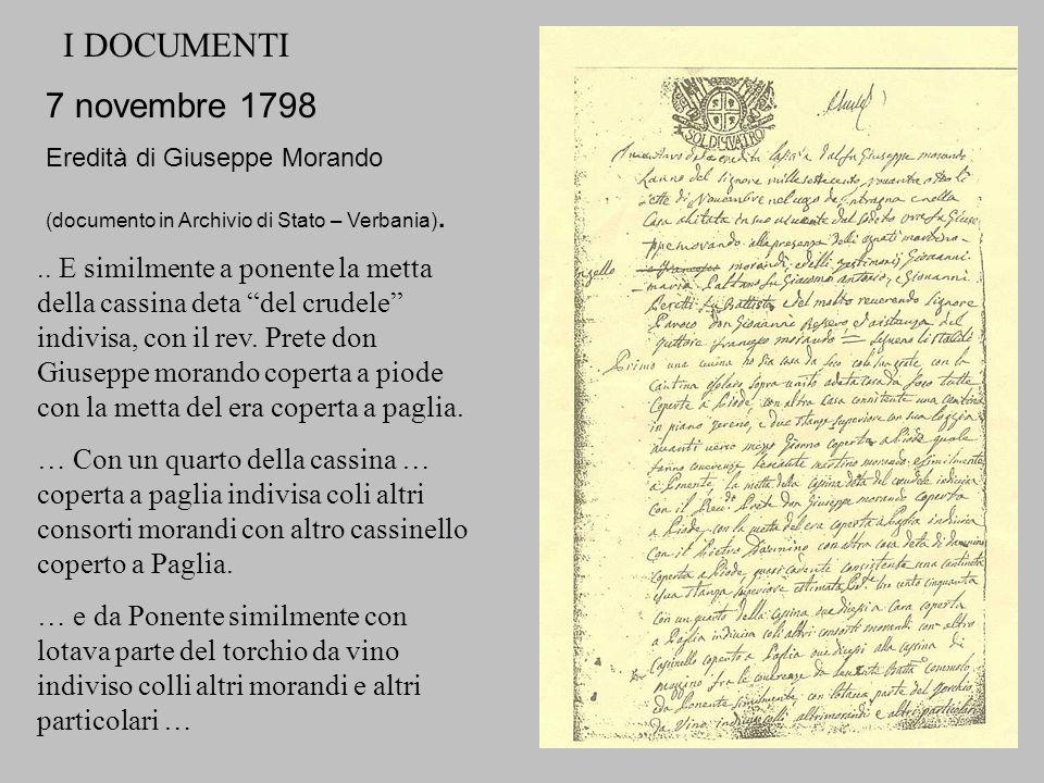 7 novembre 1798 Eredità di Giuseppe Morando (documento in Archivio di Stato – Verbania). I DOCUMENTI.. E similmente a ponente la metta della cassina d