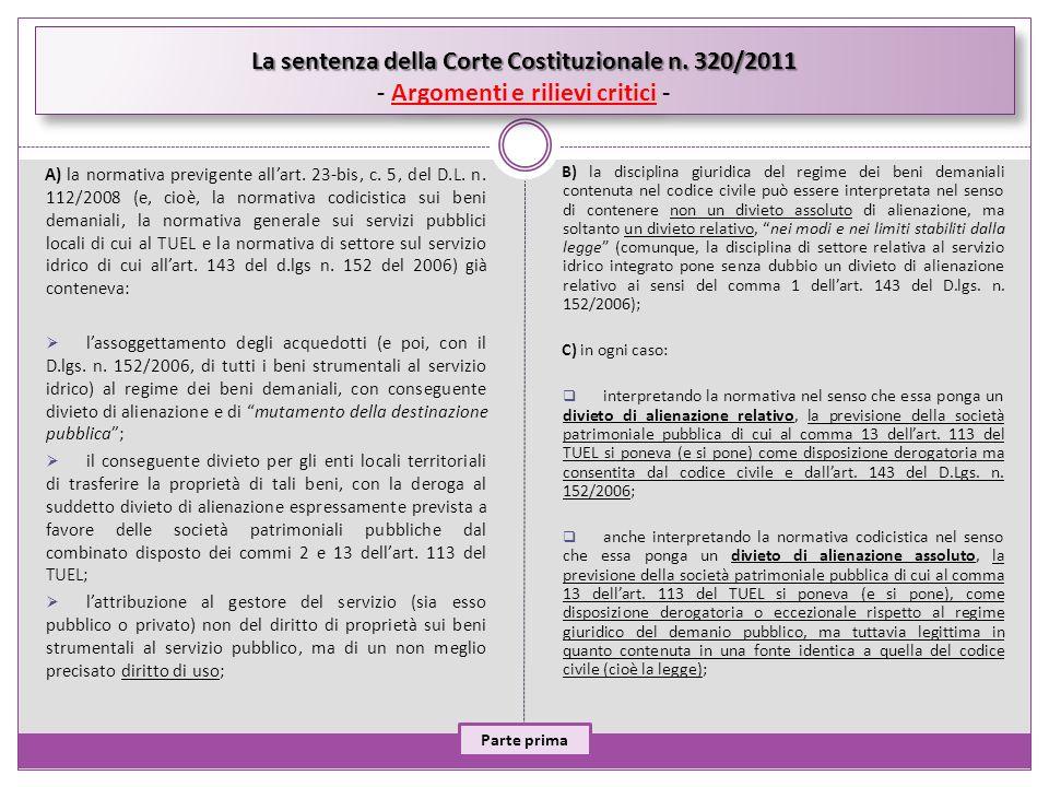 La sentenza della Corte Costituzionale n. 320/2011 La sentenza della Corte Costituzionale n. 320/2011 - Argomenti e rilievi critici - A) la normativa