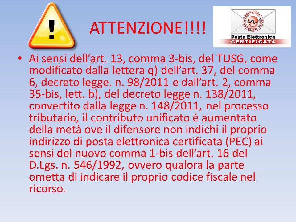 ATTENZIONE!!!! Ai sensi dellart. 13, comma 3-bis, del TUSG, come modificato dalla lettera q) dellart. 37, del comma 6, decreto legge. n. 98/2011 e dal