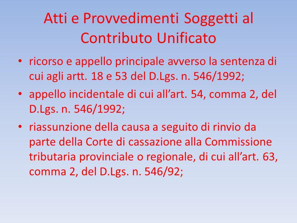 Atti e Provvedimenti Soggetti al Contributo Unificato ricorso e appello principale avverso la sentenza di cui agli artt. 18 e 53 del D.Lgs. n. 546/199