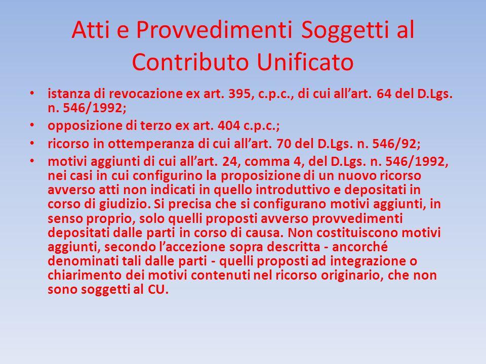 Atti e Provvedimenti Soggetti al Contributo Unificato istanza di revocazione ex art. 395, c.p.c., di cui allart. 64 del D.Lgs. n. 546/1992; opposizion
