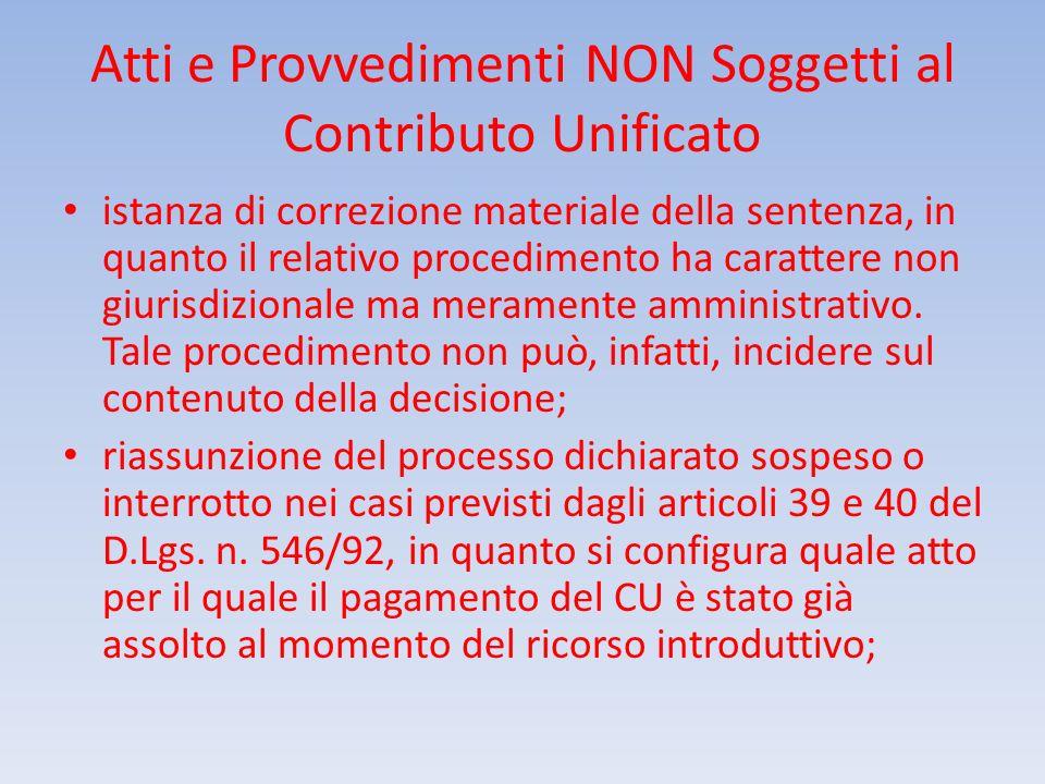 Atti e Provvedimenti NON Soggetti al Contributo Unificato istanza di correzione materiale della sentenza, in quanto il relativo procedimento ha caratt