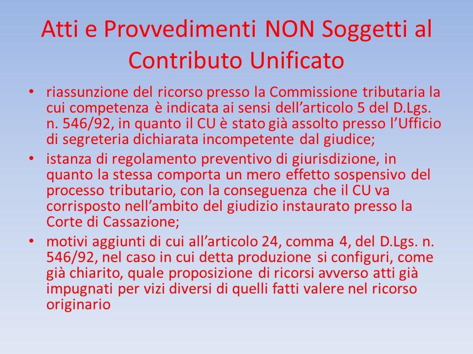 Atti e Provvedimenti NON Soggetti al Contributo Unificato riassunzione del ricorso presso la Commissione tributaria la cui competenza è indicata ai se