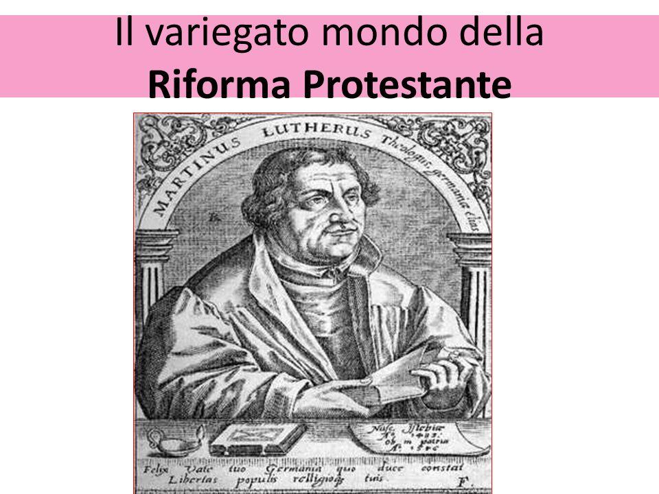 Il variegato mondo della Riforma Protestante