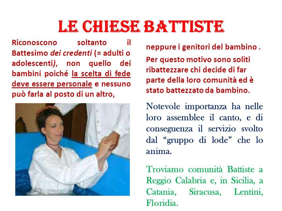 Nelle Chiese Battiste la centralità dello sguardo è possibilmente diretta al Battistero (per immersione)