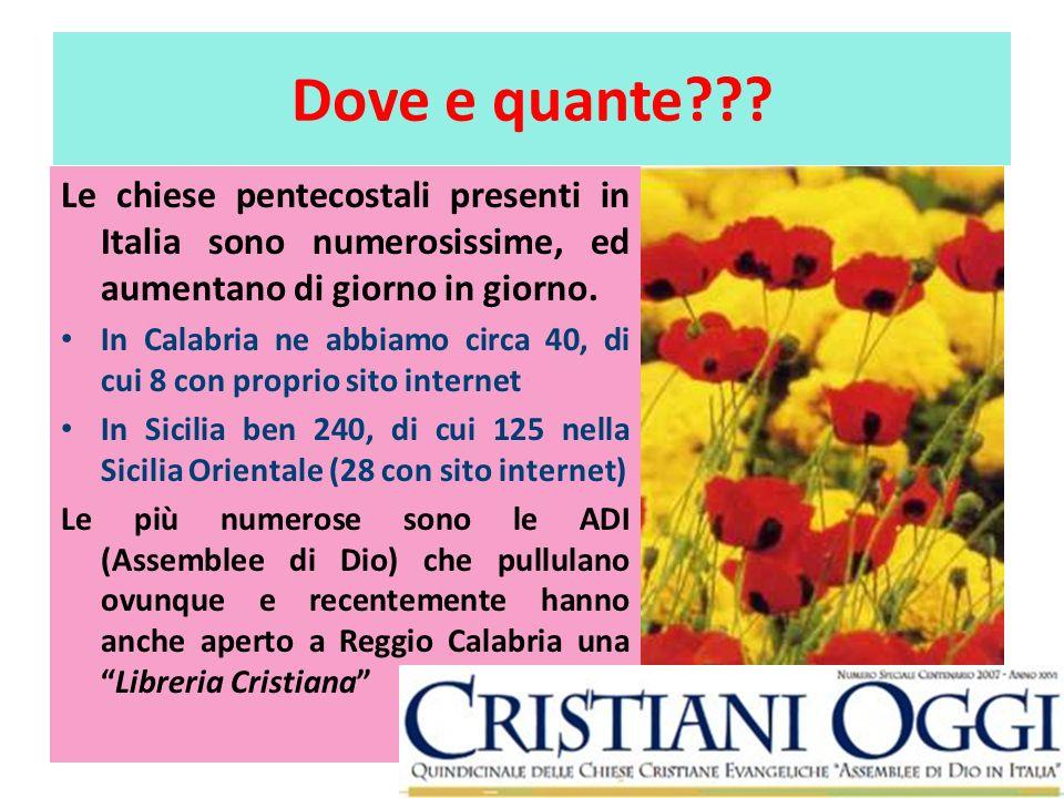Dove e quante??? Le chiese pentecostali presenti in Italia sono numerosissime, ed aumentano di giorno in giorno. In Calabria ne abbiamo circa 40, di c