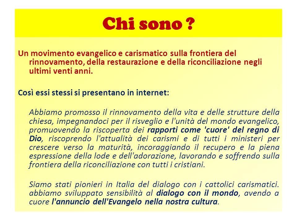 Li incontriamo In Sicilia: a Gela, Caltanissetta, Palermo in Calabria: a Reggio Calabria, Caulonia, Catanzaro (oltre a piccoli gruppi disseminati qua e là che si ritrovano in casa private)