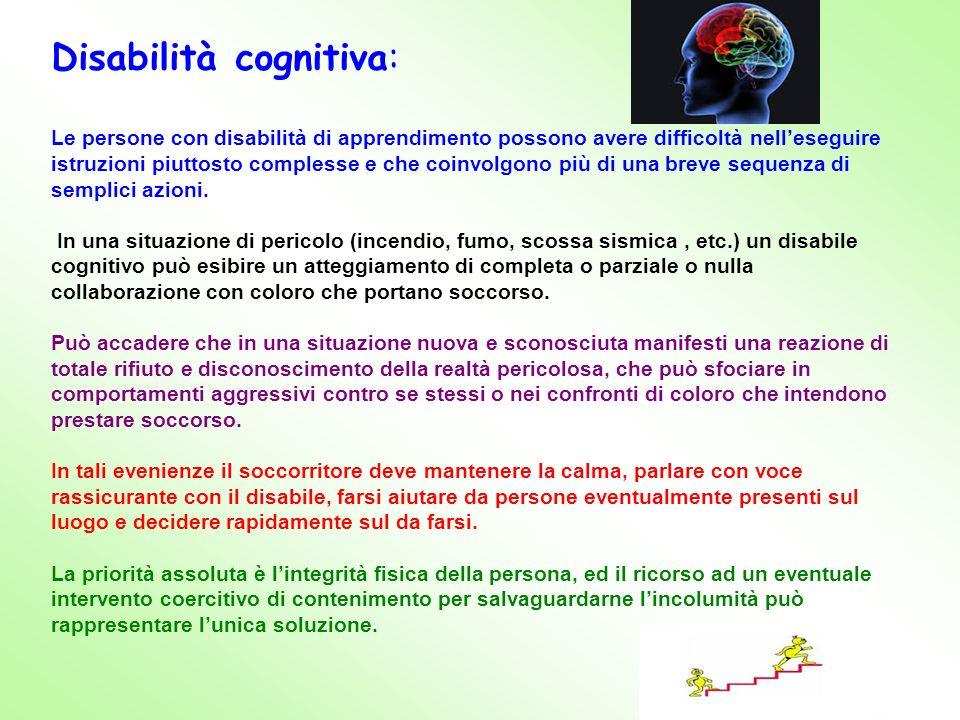 Disabilità cognitiva: Le persone con disabilità di apprendimento possono avere difficoltà nelleseguire istruzioni piuttosto complesse e che coinvolgon