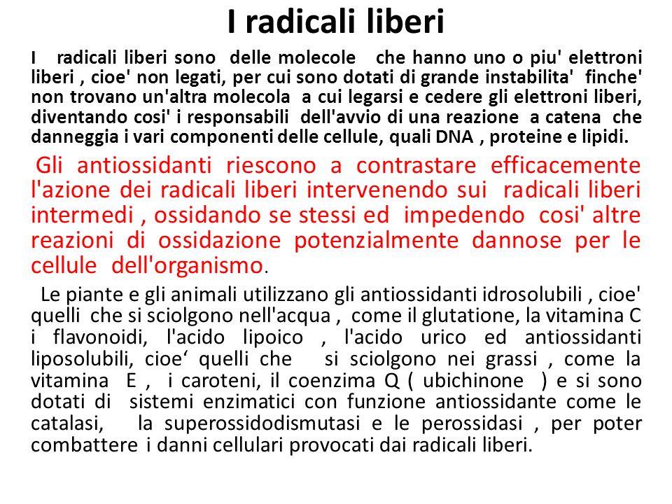 I radicali liberi I radicali liberi sono delle molecole che hanno uno o piu' elettroni liberi, cioe' non legati, per cui sono dotati di grande instabi