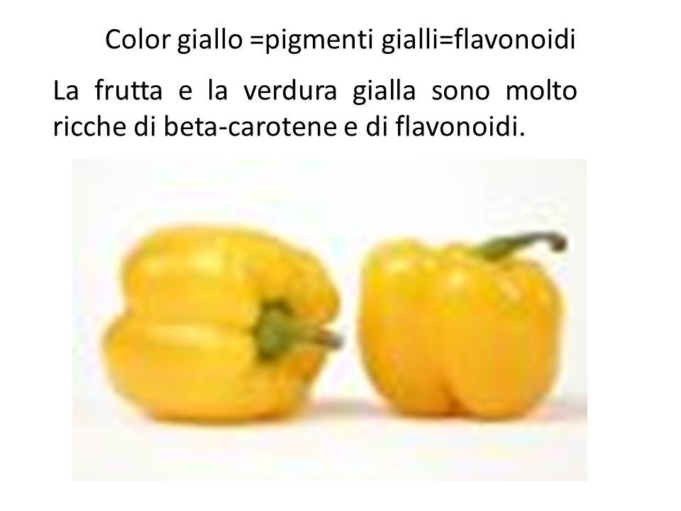 Color giallo =pigmenti gialli=flavonoidi La frutta e la verdura gialla sono molto ricche di beta-carotene e di flavonoidi.