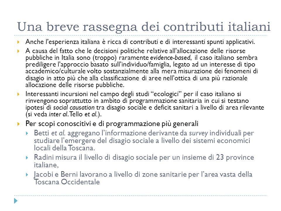 Una breve rassegna dei contributi italiani Anche lesperienza italiana è ricca di contributi e di interessanti spunti applicativi. A causa del fatto ch