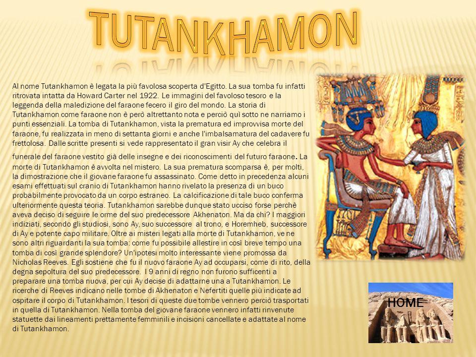 Al nome Tutankhamon è legata la più favolosa scoperta d'Egitto. La sua tomba fu infatti ritrovata intatta da Howard Carter nel 1922. Le immagini del f
