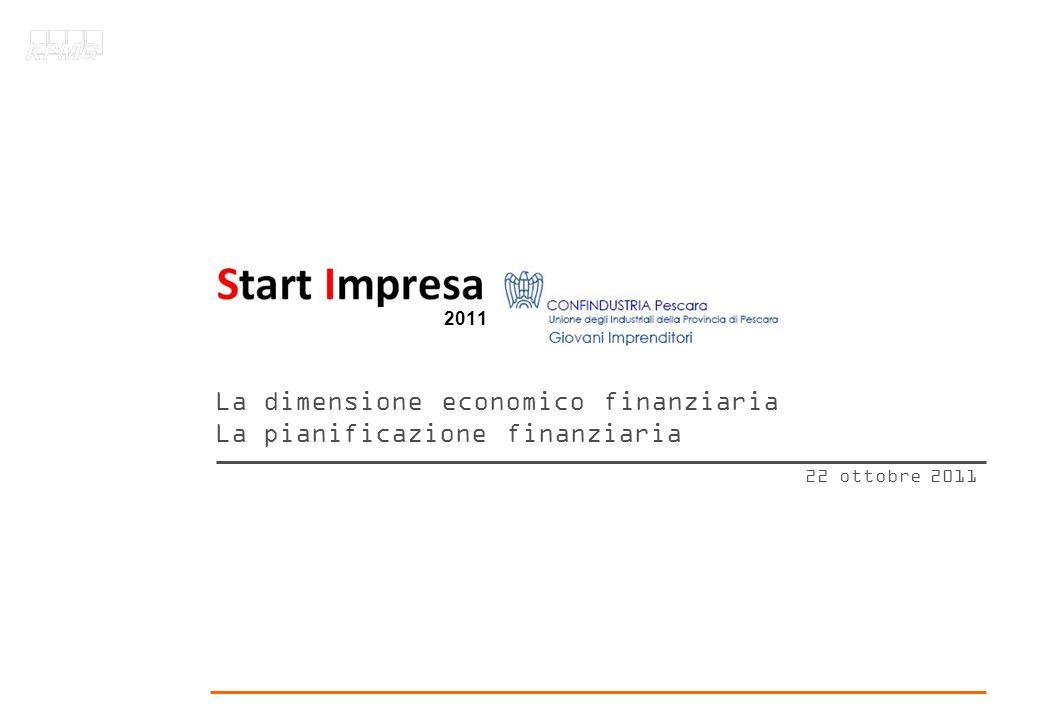 La dimensione economico finanziaria La pianificazione finanziaria 22 ottobre 2011 2011