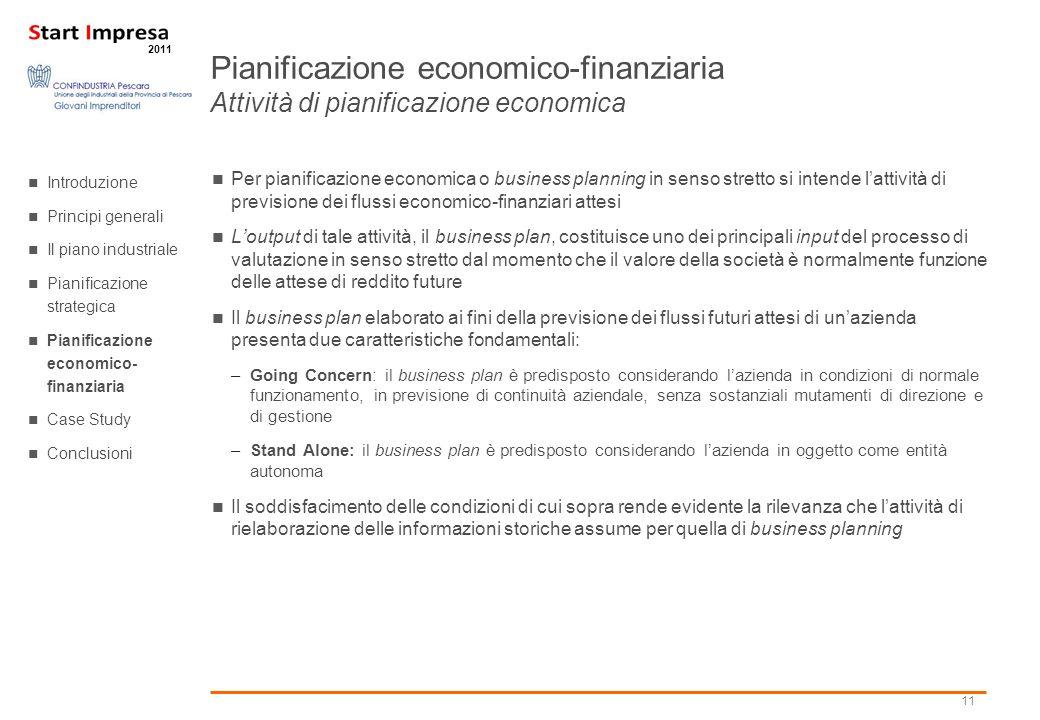 11 2011 Per pianificazione economica o business planning in senso stretto si intende lattività di previsione dei flussi economico-finanziari attesi Lo