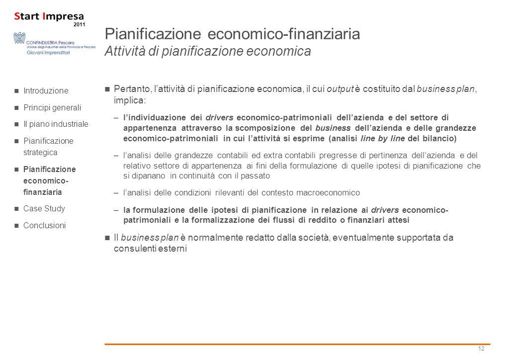 12 2011 Pertanto, lattività di pianificazione economica, il cui output è costituito dal business plan, implica: –lindividuazione dei drivers economico