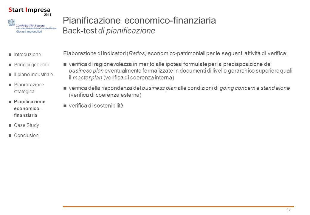 15 2011 Elaborazione di indicatori (Ratios) economico-patrimoniali per le seguenti attività di verifica: verifica di ragionevolezza in merito alle ipo