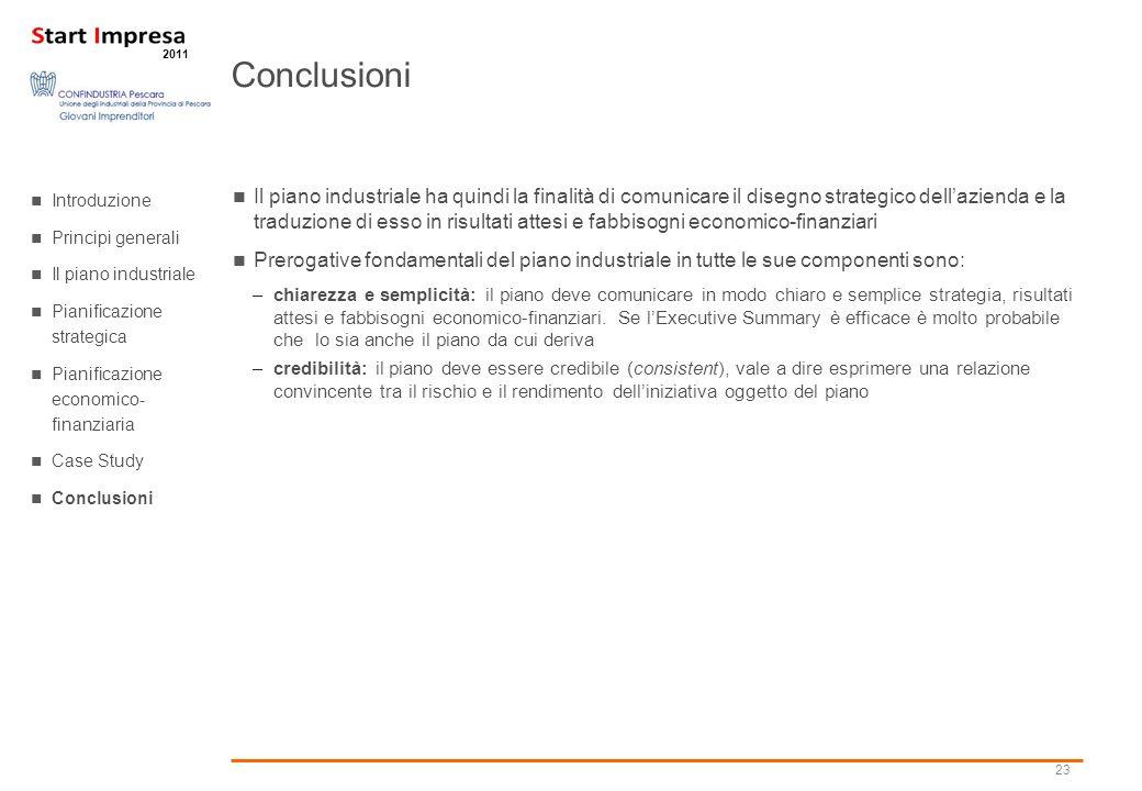 23 2011 Il piano industriale ha quindi la finalità di comunicare il disegno strategico dellazienda e la traduzione di esso in risultati attesi e fabbi