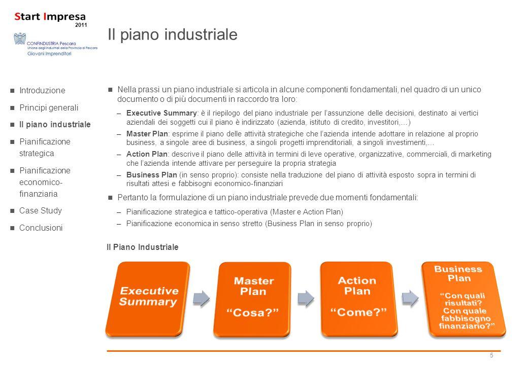 5 2011 Nella prassi un piano industriale si articola in alcune componenti fondamentali, nel quadro di un unico documento o di più documenti in raccord