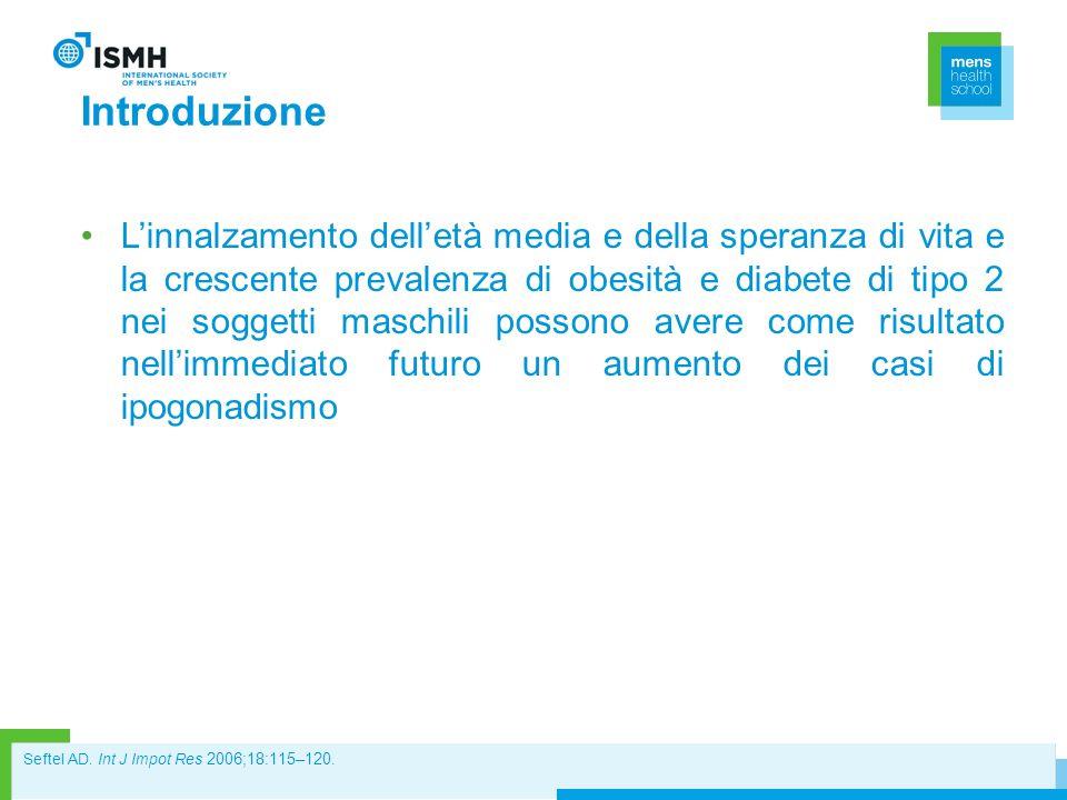 Introduzione Linnalzamento delletà media e della speranza di vita e la crescente prevalenza di obesità e diabete di tipo 2 nei soggetti maschili posso