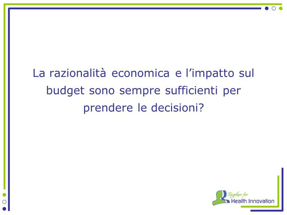 La razionalità economica e limpatto sul budget sono sempre sufficienti per prendere le decisioni?