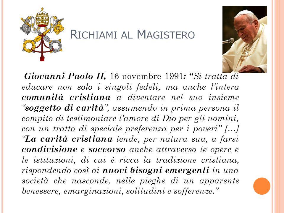 R ICHIAMI AL M AGISTERO Giovanni Paolo II, 16 novembre 1991 : Si tratta di educare non solo i singoli fedeli, ma anche lintera comunità cristiana a di