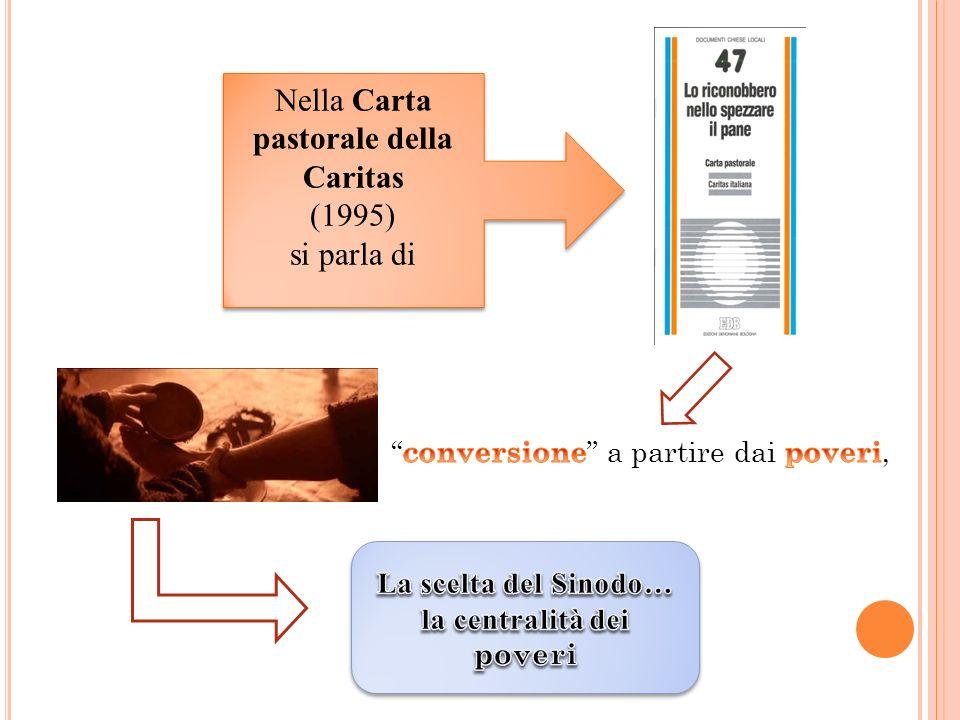 Nella Carta pastorale della Caritas (1995) si parla di Nella Carta pastorale della Caritas (1995) si parla di