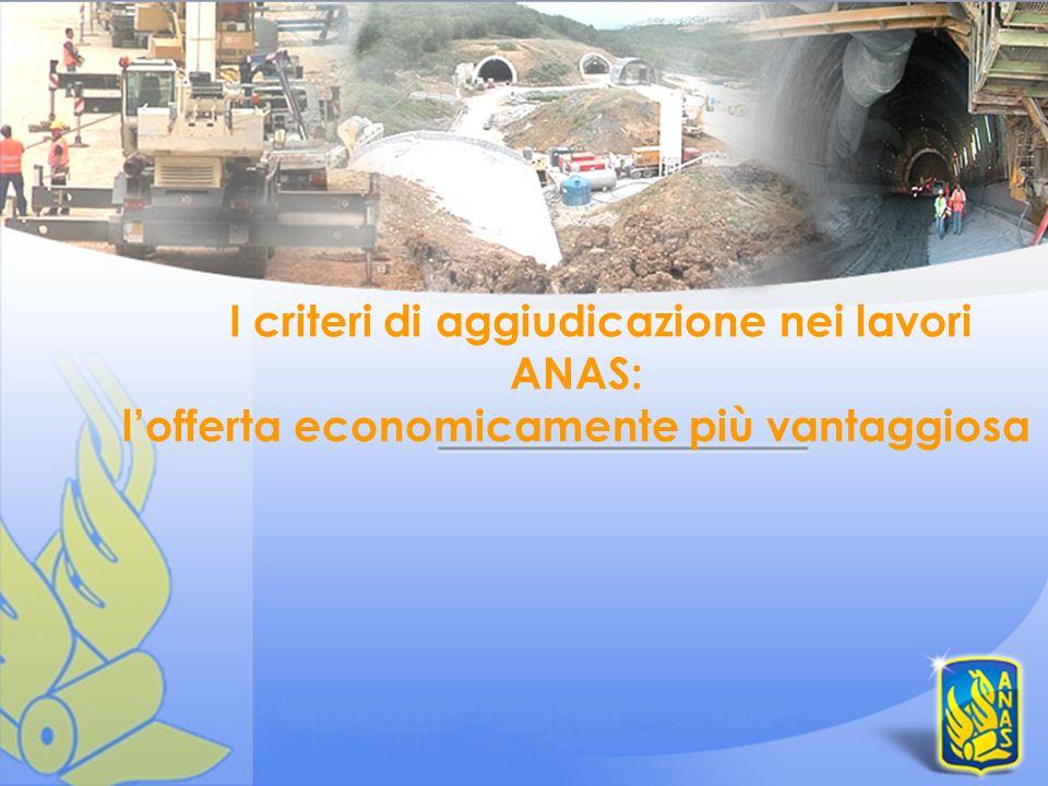 I criteri di aggiudicazione nei lavori ANAS: lofferta economicamente più vantaggiosa