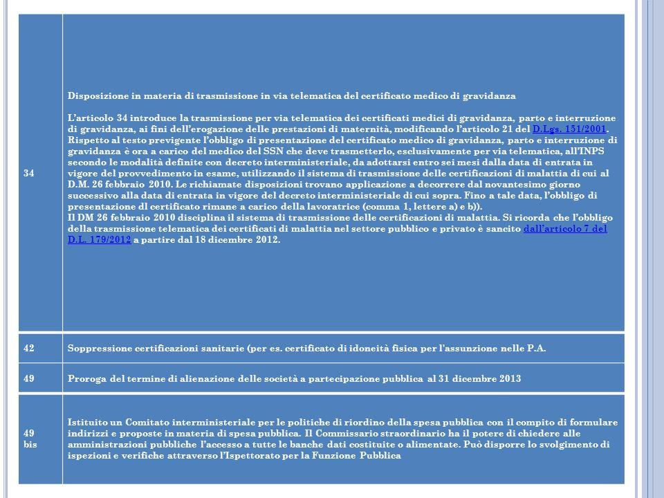 34 Disposizione in materia di trasmissione in via telematica del certificato medico di gravidanza Larticolo 34 introduce la trasmissione per via telem