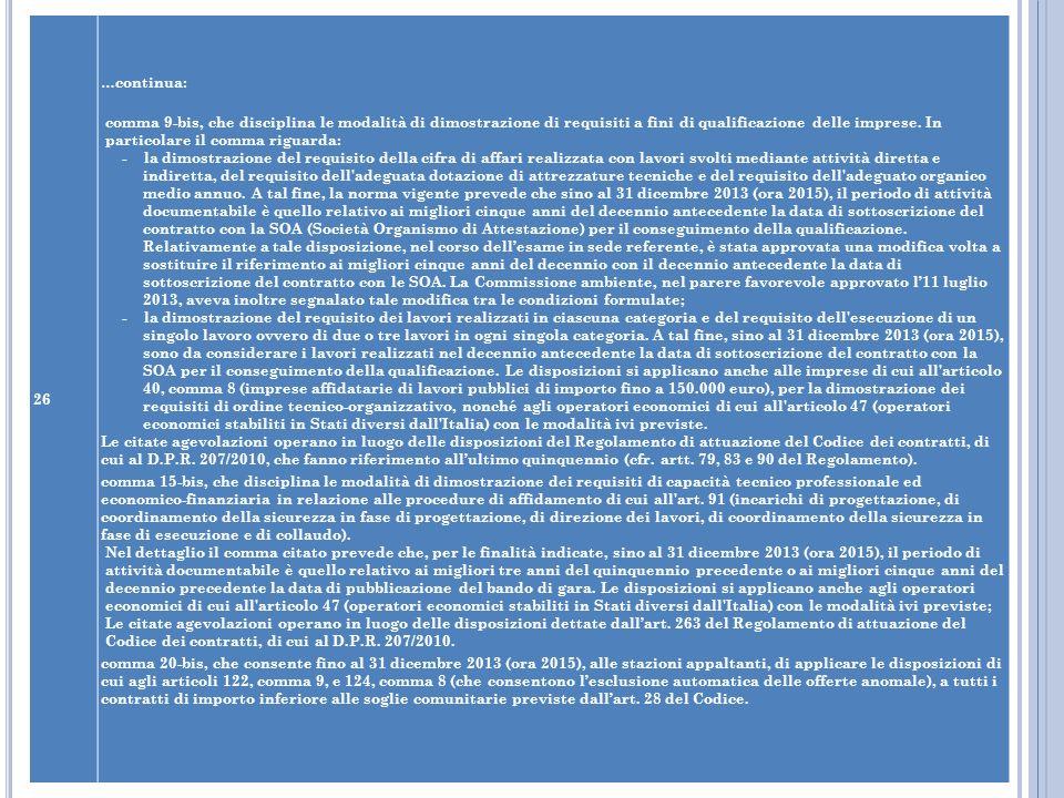 26 …continua: comma 9-bis, che disciplina le modalità di dimostrazione di requisiti a fini di qualificazione delle imprese. In particolare il comma ri