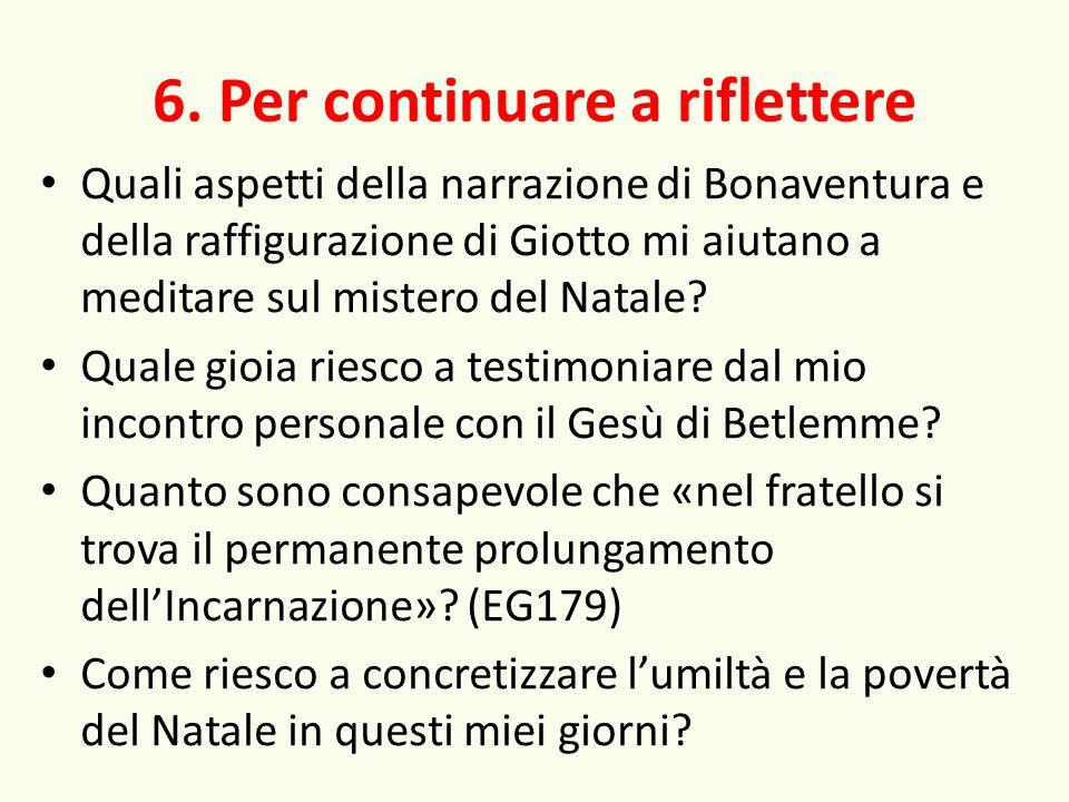 6. Per continuare a riflettere Quali aspetti della narrazione di Bonaventura e della raffigurazione di Giotto mi aiutano a meditare sul mistero del Na
