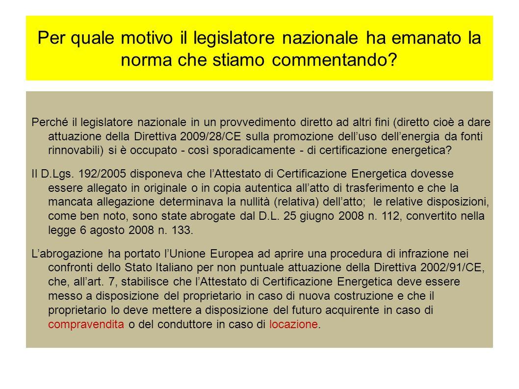 Per quale motivo il legislatore nazionale ha emanato la norma che stiamo commentando.